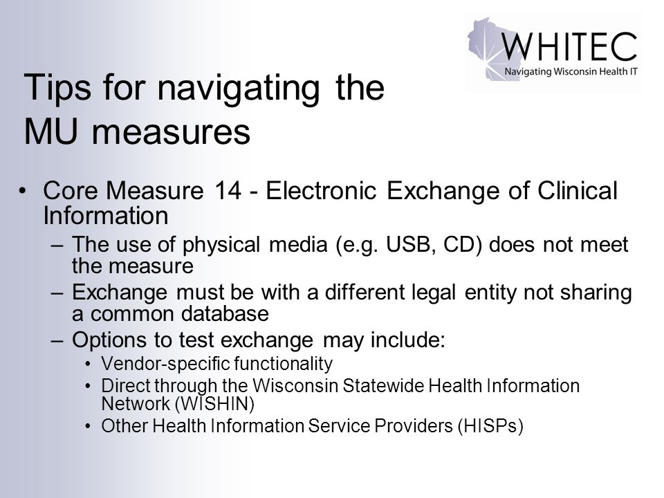 Tips for navigating the MU measures Core Measure 14 - Electronic Exchange of Clinical Information –The use of physical media (e.g.