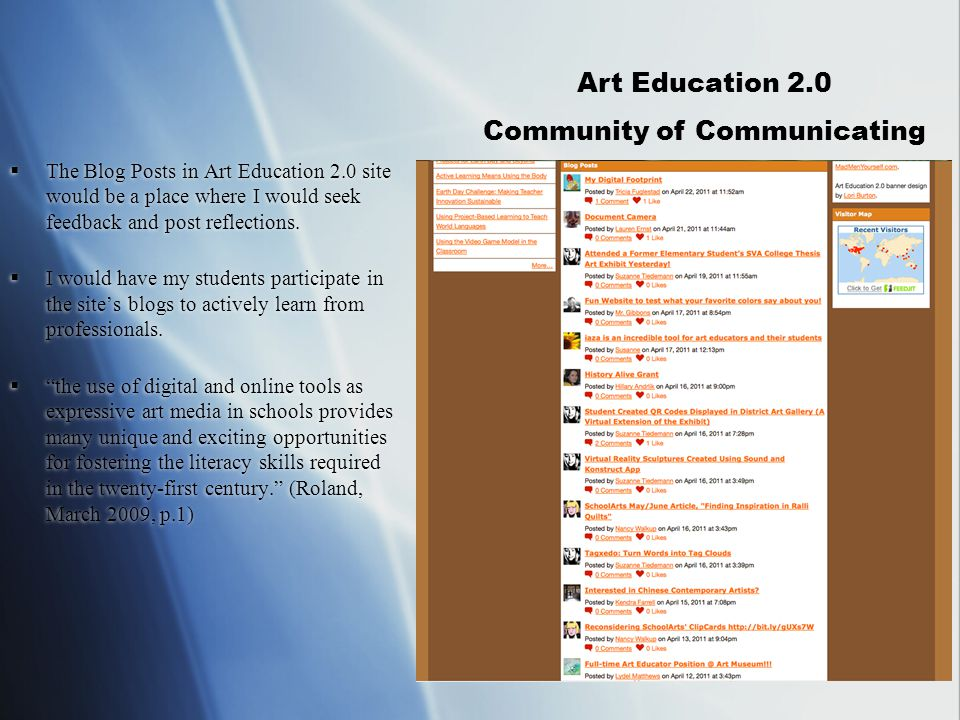  The Blog Posts in Art Education 2.0 site would be a place where I would seek feedback and post reflections.