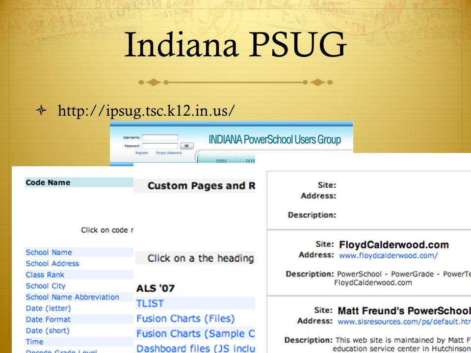 Indiana PSUG  http://ipsug.tsc.k12.in.us/