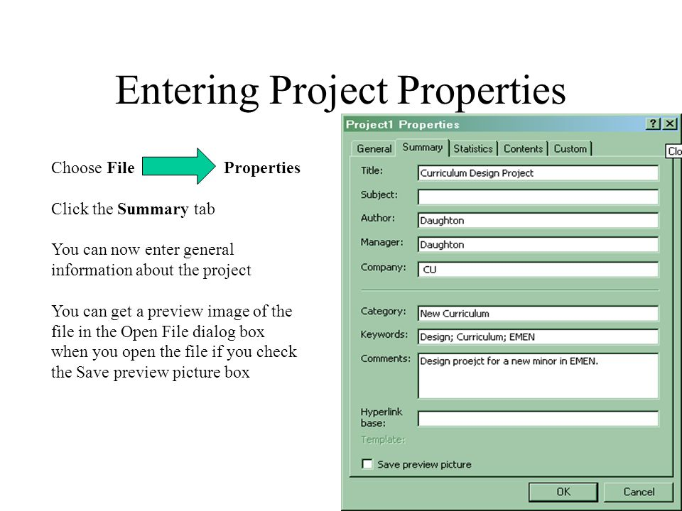 Entering Project Properties Choose File Properties Click the Summary tab You can now enter general information about the project You can get a preview