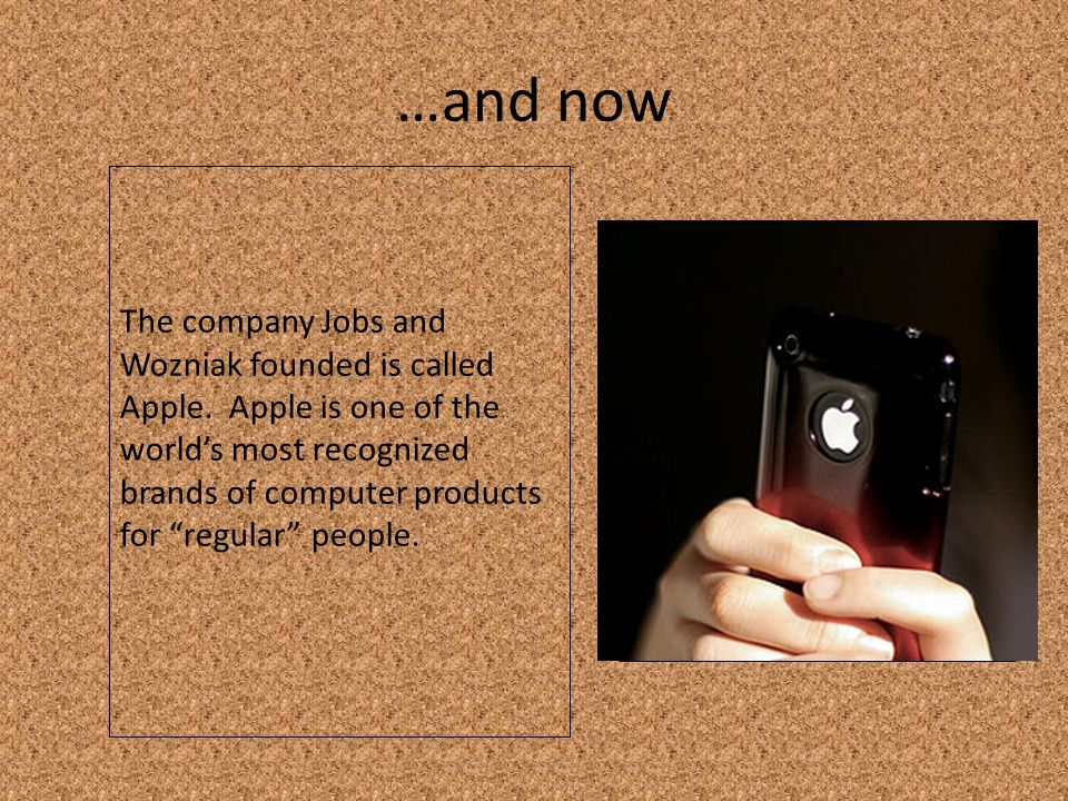 …and now The company Jobs and Wozniak founded is called Apple.