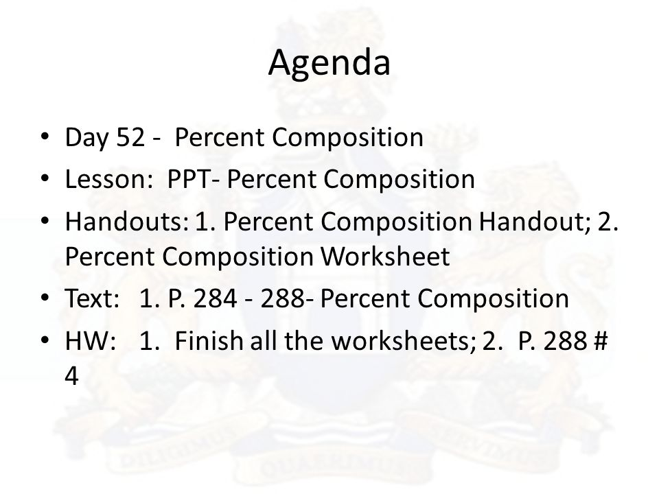 Agenda Day 52 - Percent Composition Lesson: PPT- Percent Composition Handouts: 1.