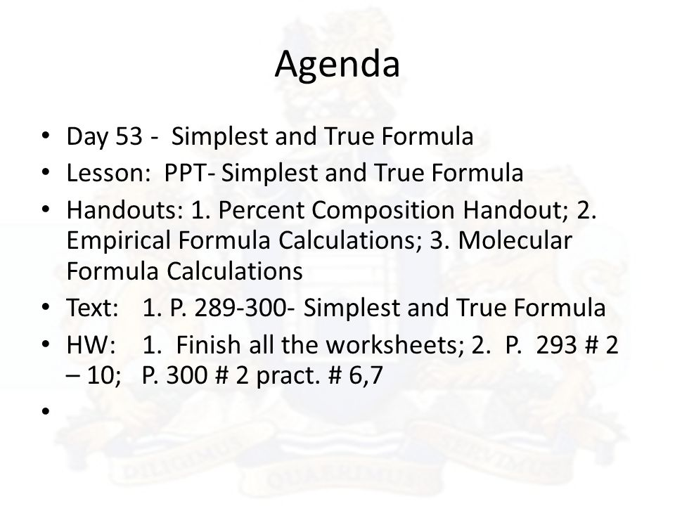 Agenda Day 53 - Simplest and True Formula Lesson: PPT- Simplest and True Formula Handouts: 1.