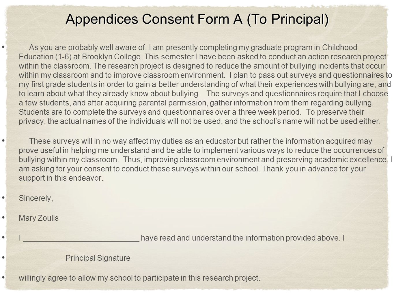 Consent Form B (To Parents) Dear Parent(s)/Guardian(s), I am currently a graduate student at Brooklyn College, and am in the process of completing an action research project.