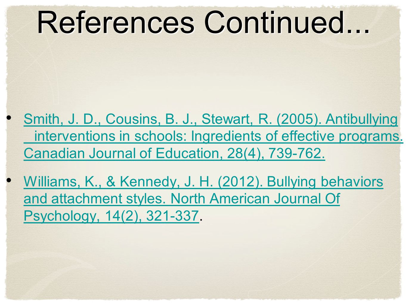 References Continued... Smith, J. D., Cousins, B.