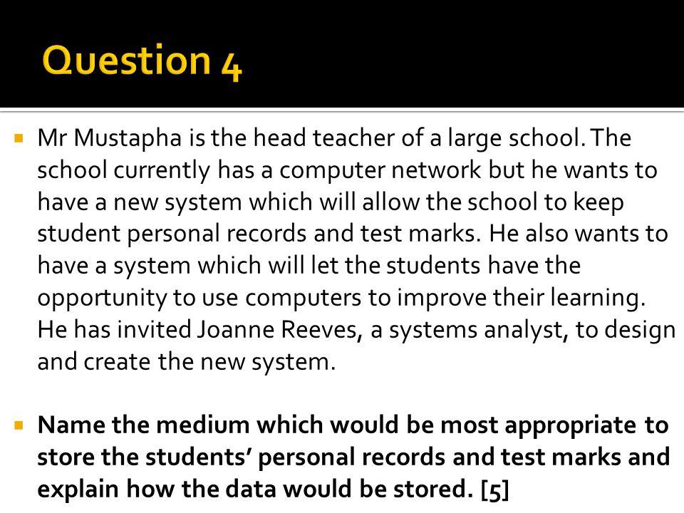  Mr Mustapha is the head teacher of a large school.