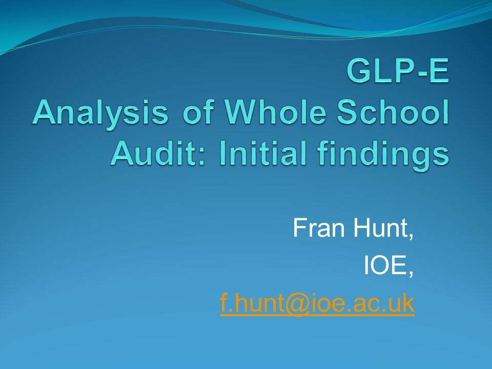 Fran Hunt, IOE, f.hunt@ioe.ac.uk