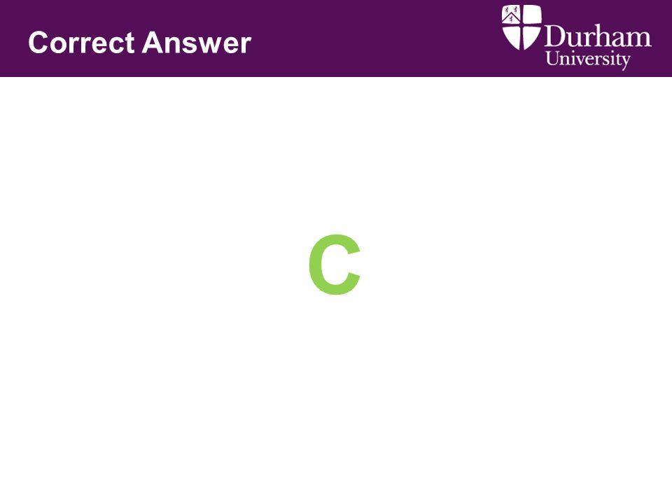 C Correct Answer