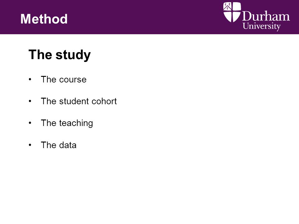 The study The course The student cohort The teaching The data Method