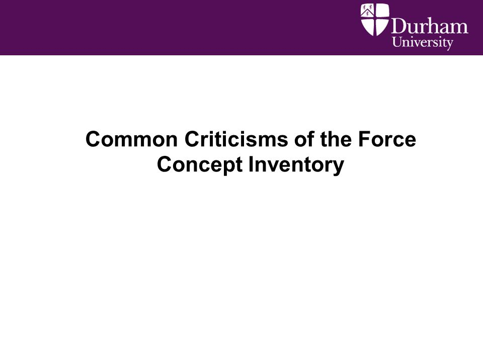 Common Criticisms of the Force Concept Inventory