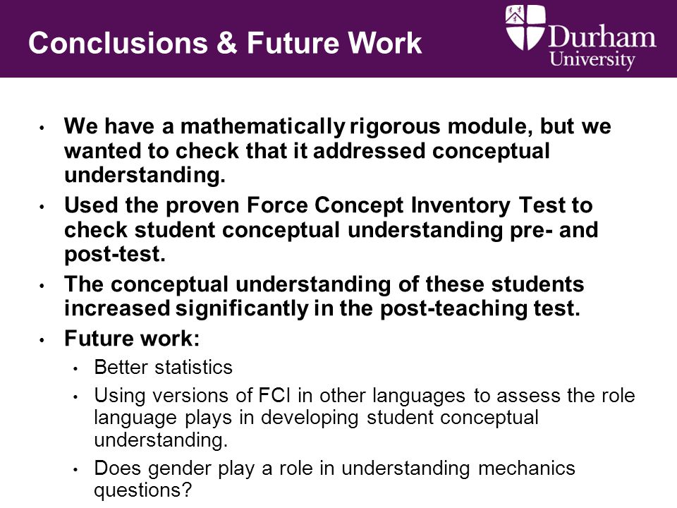 Conclusions & Future Work We have a mathematically rigorous module, but we wanted to check that it addressed conceptual understanding.