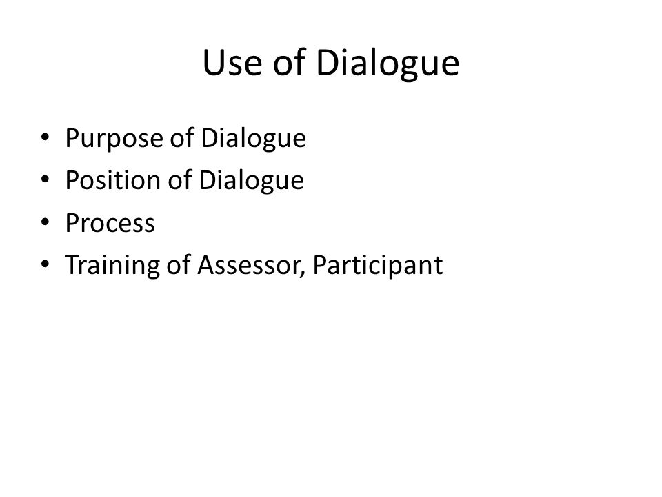 Use of Dialogue Purpose of Dialogue Position of Dialogue Process Training of Assessor, Participant