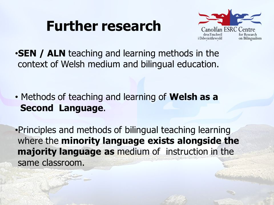 SEN / ALN teaching and learning methods in the context of Welsh medium and bilingual education. Methods of teaching and learning of Welsh as a Second
