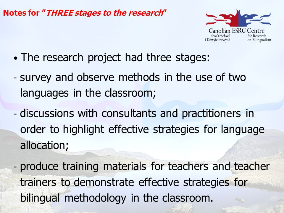 "Notes for ""THREE stages to the research"" The research project had three stages: - survey and observe methods in the use of two languages ​​ in the cla"