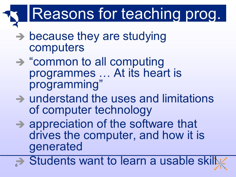 6 Reasons for teaching prog.