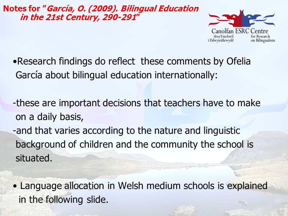 """Notes for """"García, O. (2009). Bilingual Education in the 21st Century, 290-291"""" Research findings do reflect these comments by Ofelia García about bil"""