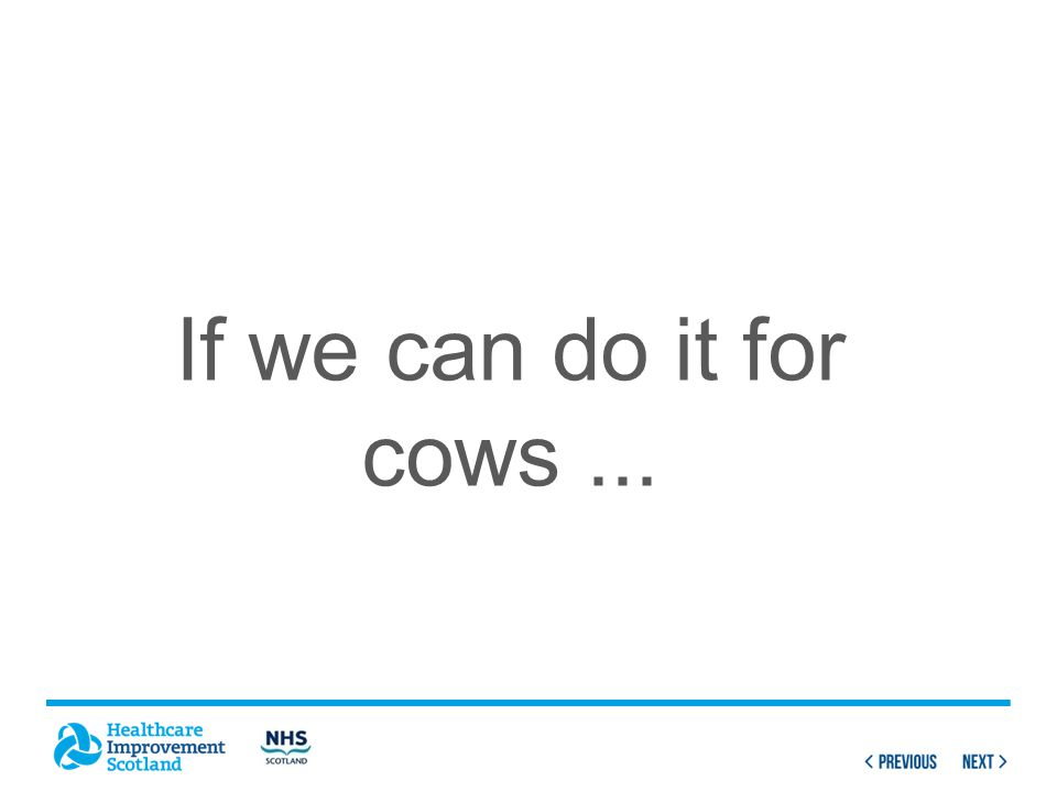If we can do it for cows...