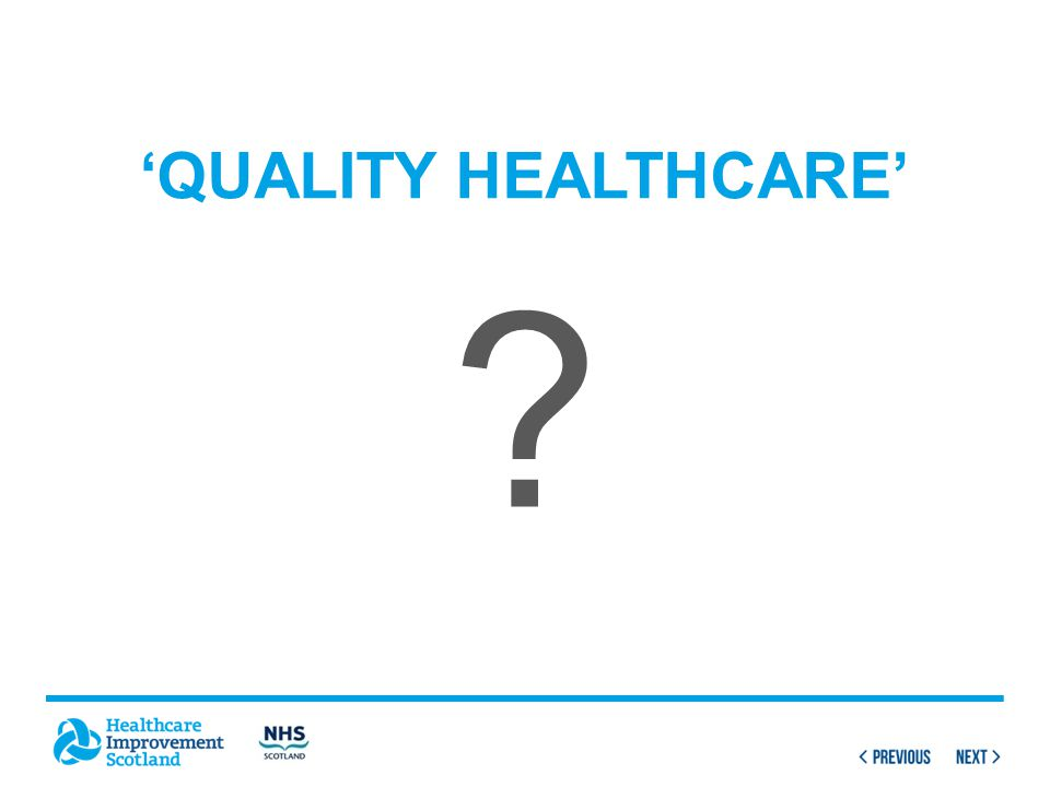 'QUALITY HEALTHCARE'