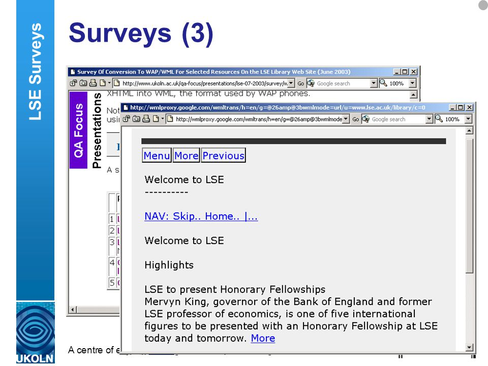 A centre of expertise in digital information management Surveys (3) Surveys (continued) LSE Surveys