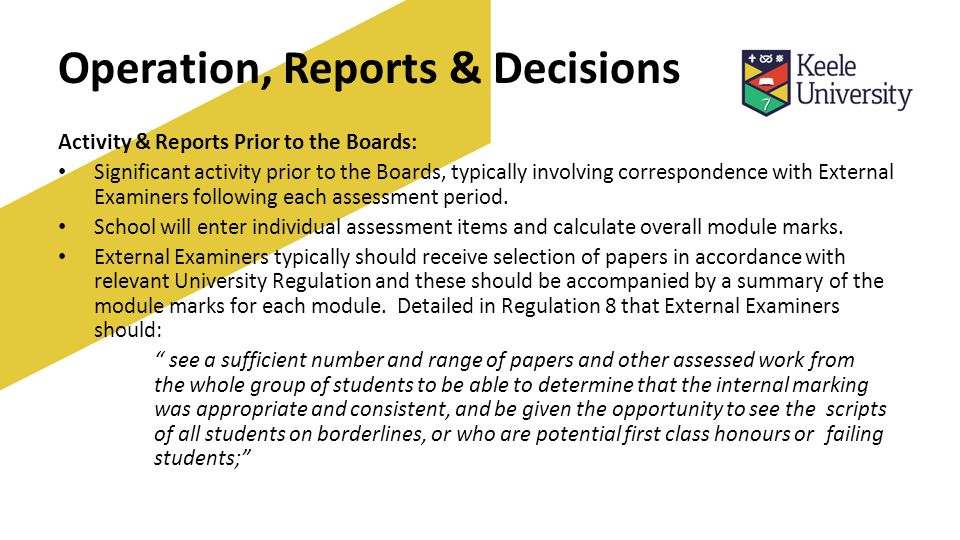 Operation, Reports & Decisions Activity & Reports Prior to the Boards: Significant activity prior to the Boards, typically involving correspondence with External Examiners following each assessment period.