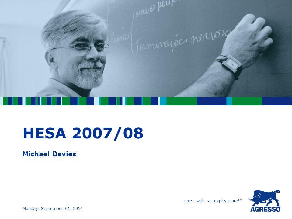 ERP...with NO Expiry Date TM Monday, September 01, 2014 HESA 2007/08 Michael Davies