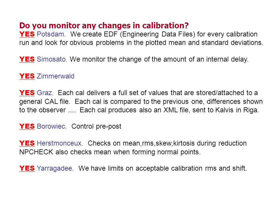 Do you monitor any changes in calibration. YES Potsdam.