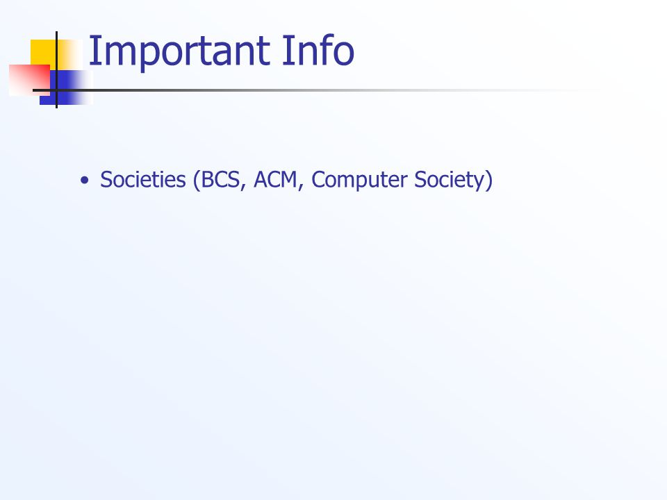 Important Info Societies (BCS, ACM, Computer Society)