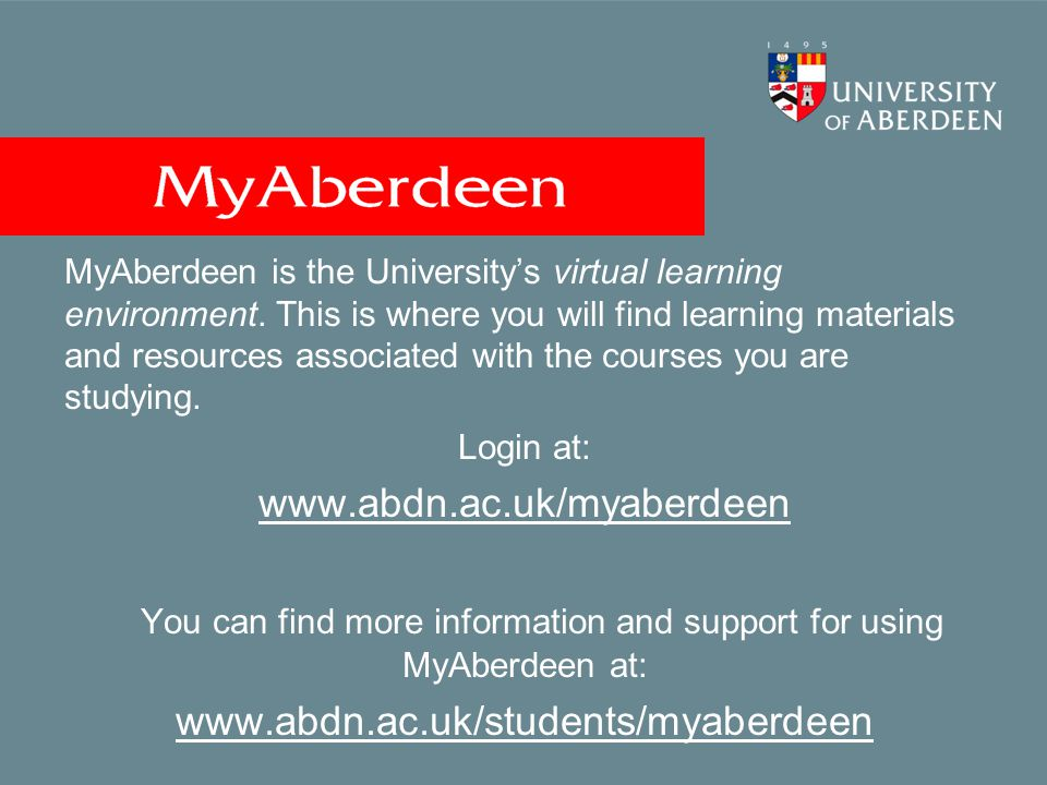 MyAberdeen is the University's virtual learning environment.