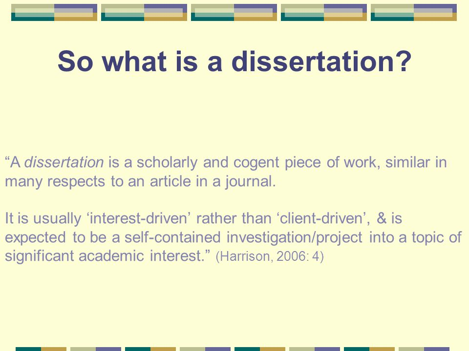 So what is a dissertation.