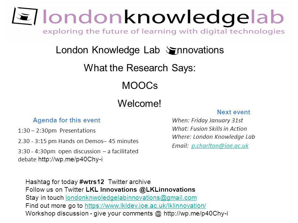 London Knowledge Lab nnovations What the Research Says: MOOCs Welcome.