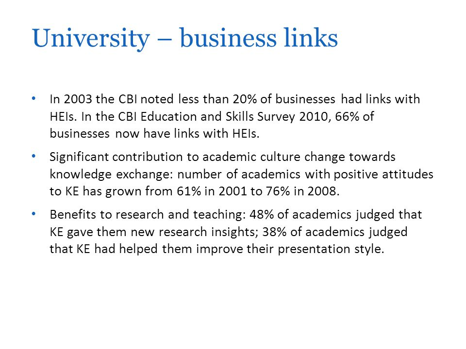 In 2003 the CBI noted less than 20% of businesses had links with HEIs.