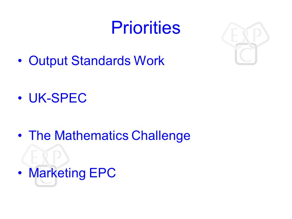 Priorities Output Standards Work UK-SPEC The Mathematics Challenge Marketing EPC