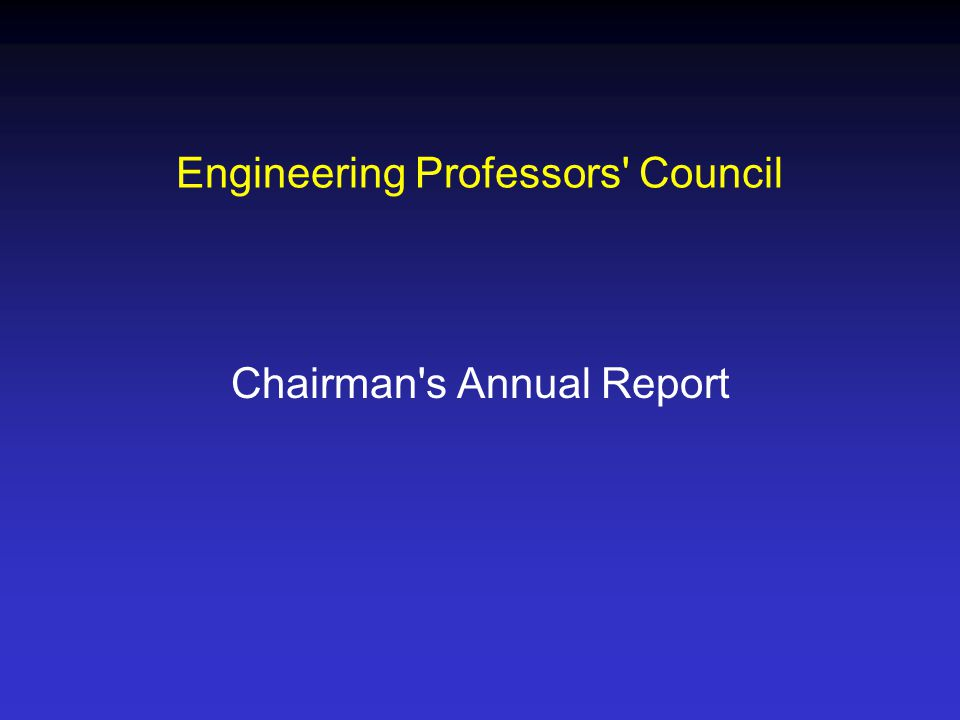 Engineering Professors Council Chairman s Annual Report