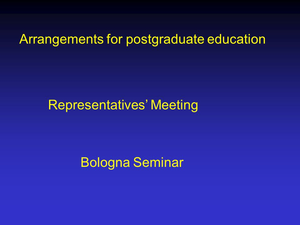 Arrangements for postgraduate education Representatives' Meeting Bologna Seminar