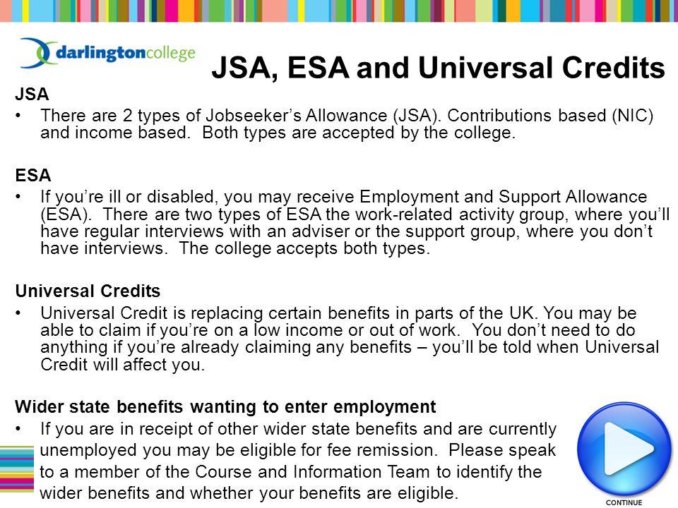 JSA There are 2 types of Jobseeker's Allowance (JSA).