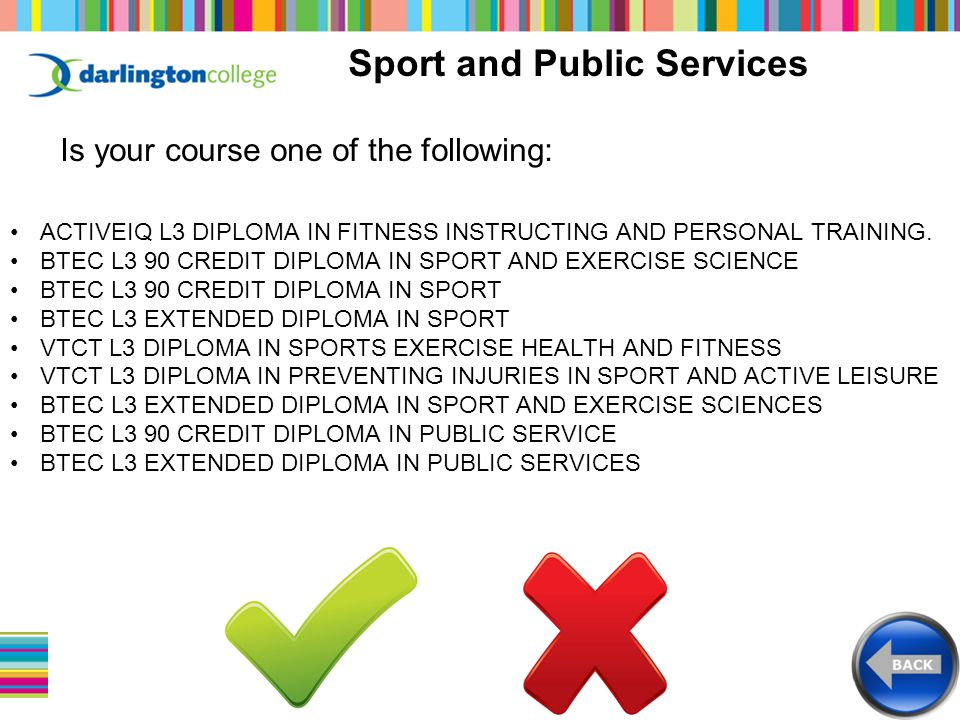 Sport and Public Services Is your course one of the following: ACTIVEIQ L3 DIPLOMA IN FITNESS INSTRUCTING AND PERSONAL TRAINING.