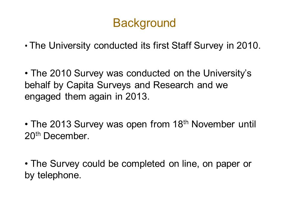 Background The University conducted its first Staff Survey in 2010.