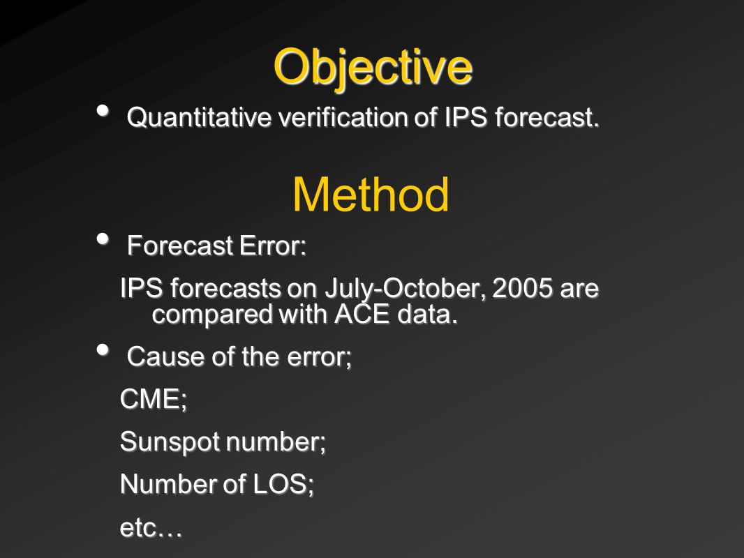 Quantitative verification of IPS forecast. Quantitative verification of IPS forecast.