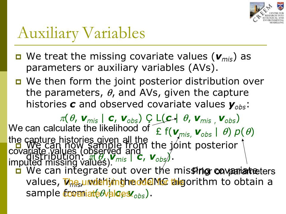Auxiliary Variables  We treat the missing covariate values (v mis ) as parameters or auxiliary variables (AVs).