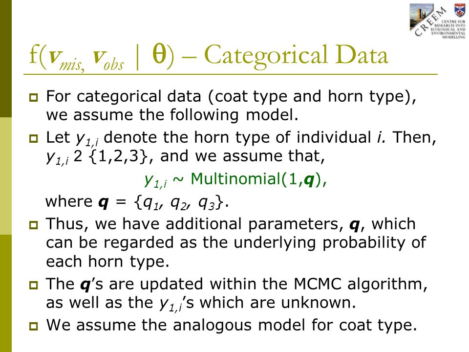 f(v mis, v obs |  ) – Categorical Data  For categorical data (coat type and horn type), we assume the following model.