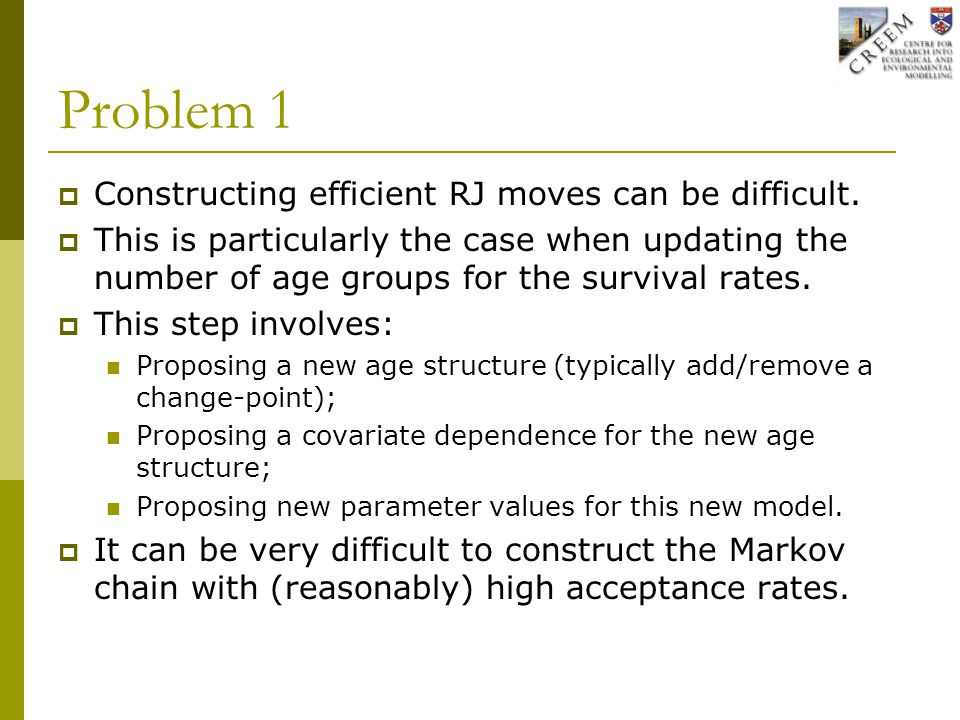 Problem 1  Constructing efficient RJ moves can be difficult.