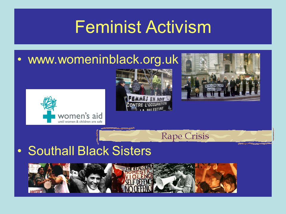 Feminist Activism www.womeninblack.org.uk Southall Black Sisters