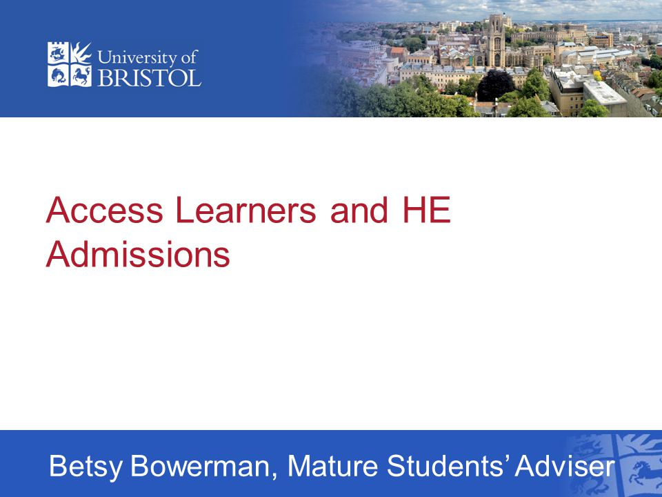 Access – how is it viewed 'In considering applications from mature students we give credit for a range of vocational qualifications and occupational and life experiences, as well as more traditional qualifications, such as A levels or Access courses.'