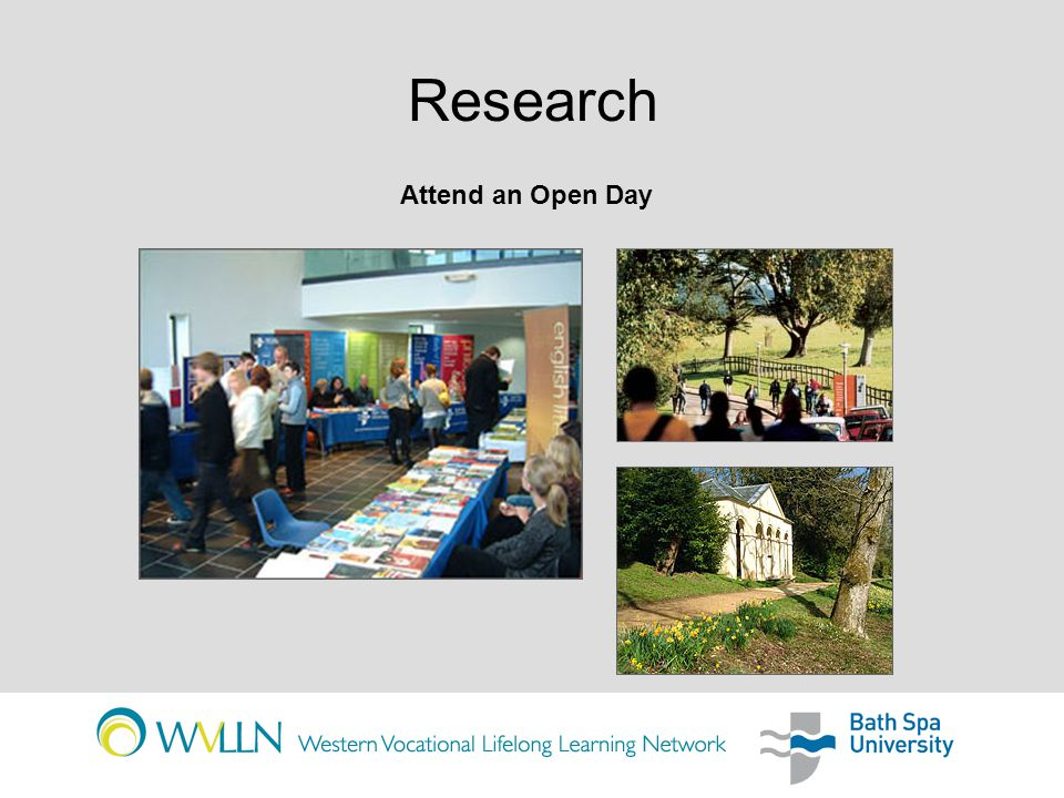 Research Attend an Open Day