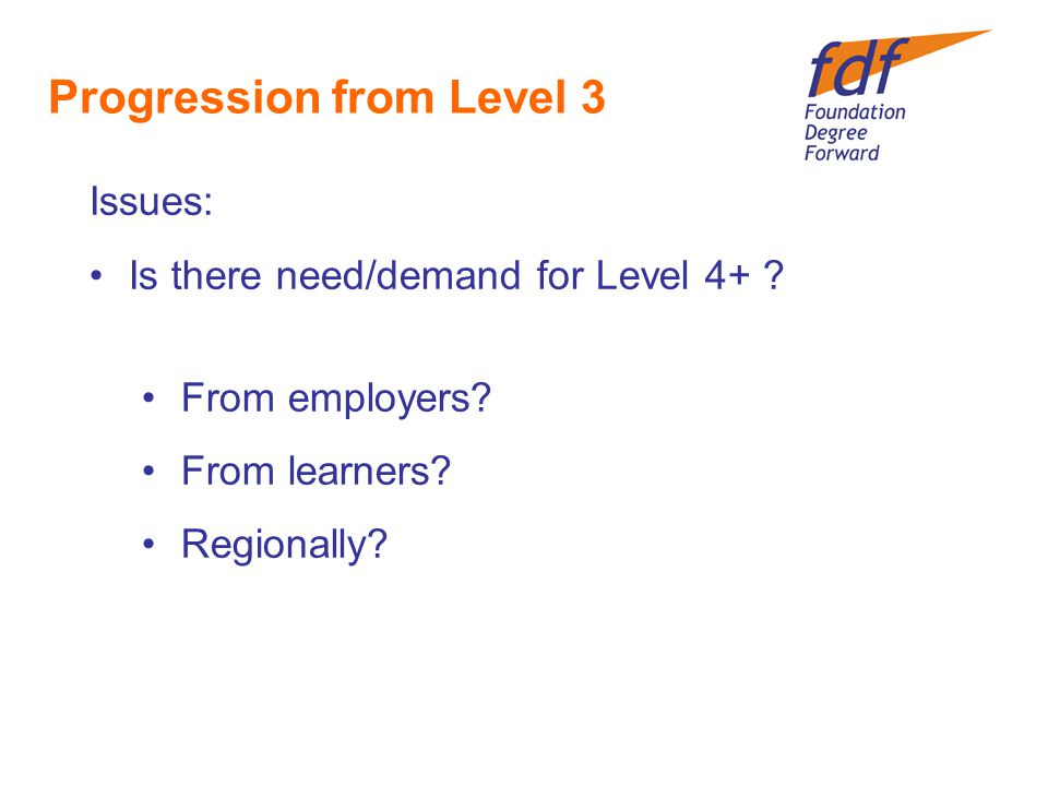 Progression from Level 3 Issues: Is there need/demand for Level 4+ .