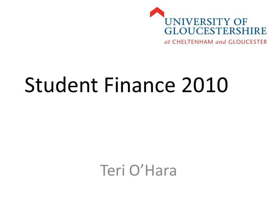 Student Finance 2010 Teri O'Hara