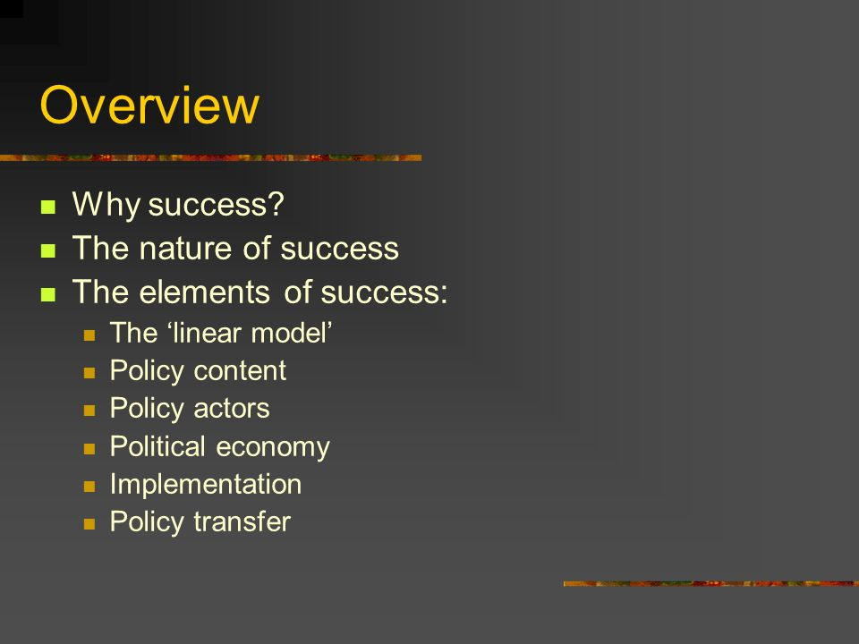 Overview Why success.