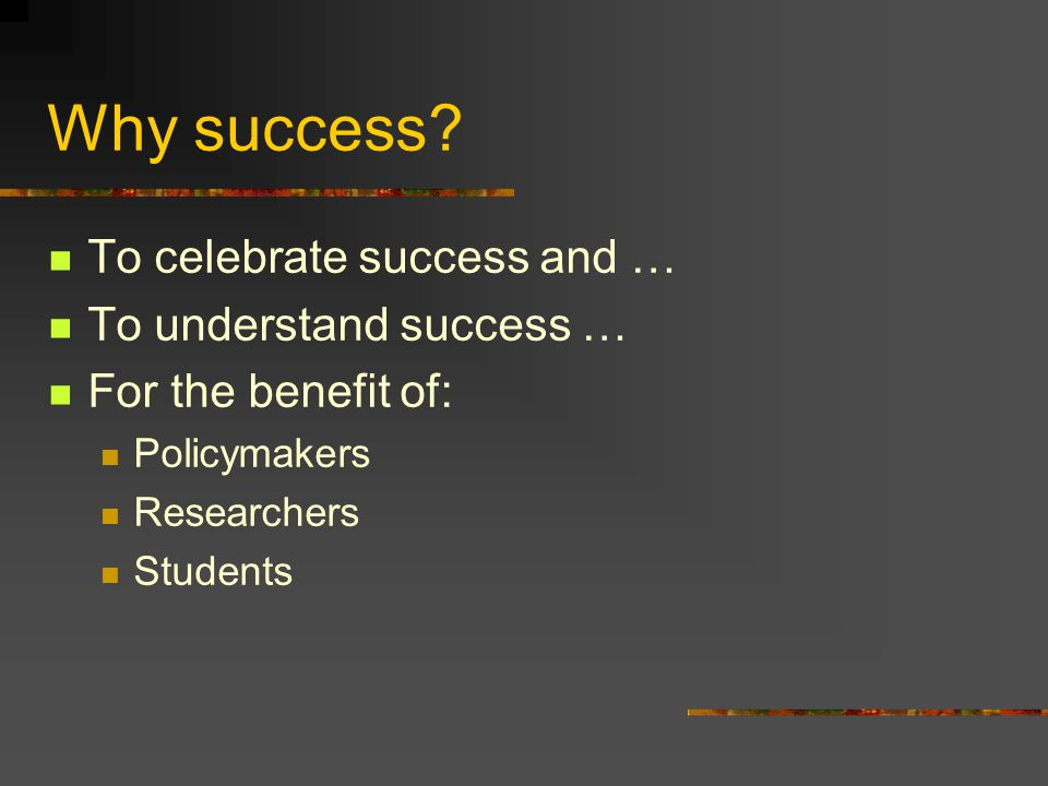 Why success.