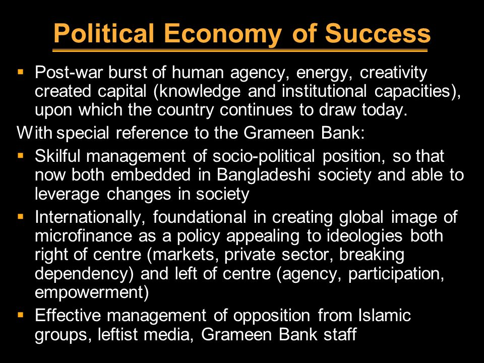 Political Economy of Success  Post-war burst of human agency, energy, creativity created capital (knowledge and institutional capacities), upon which the country continues to draw today.