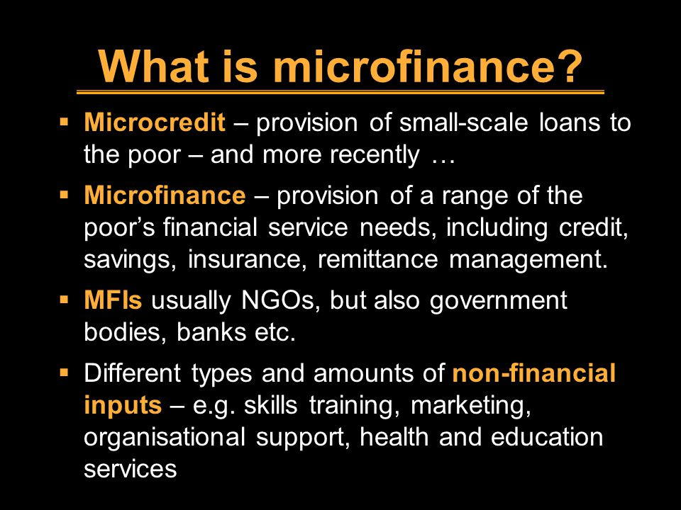What is microfinance.
